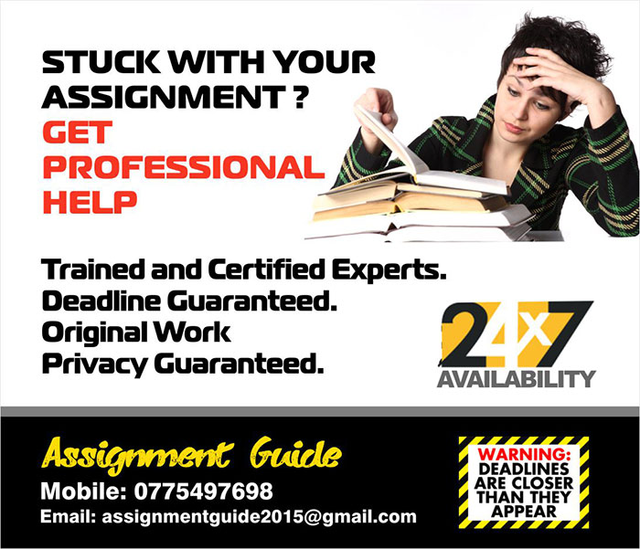 STUCK WITH YOUR ASSIGNMENT ? GET PROFESSIONAL HELP  24 x 7 Availability.  Trained and Certified Experts.  Deadline Guaranteed..  Original Work  Privacy Guaranteed.  Email: assignmentguide2015@gmail.com Mobile: 0775497698