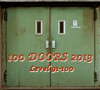 Game 100 Doors 2013 Level 91 92 93 94 95 96 97 98 99 100 Answers