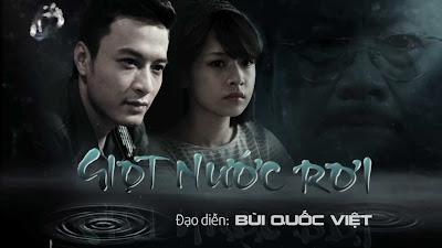 giot nuoc roi Phim Giọt Nước Rơi   VTV3 full [HD]