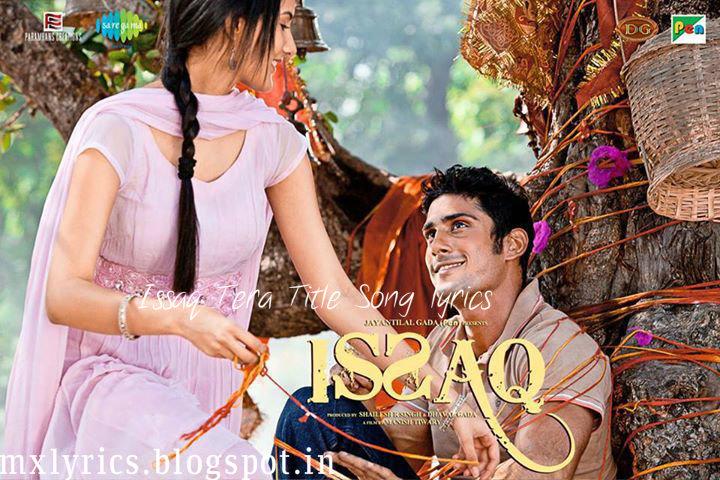Issaq Tera/ Ishq Tera Lyrics Title Song Issaq | Mohit Chauhan