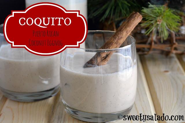Sweet y Salado: Coquito (Puerto Rican Coconut Eggnog)