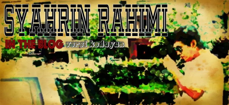 SYAHRIN RAHIMI in the blog