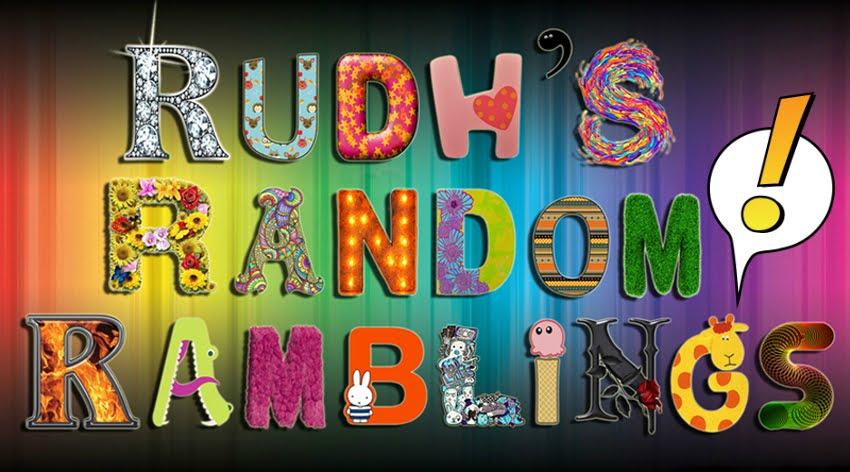 Rudh's Random Ramblings