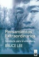 Bruce Lee pensamientos extraordinarios sabiduria para la vida diaria