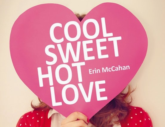 http://lesouffledesmots.blogspot.fr/2014/11/cool-sweet-hot-love-erin-mccahan.html