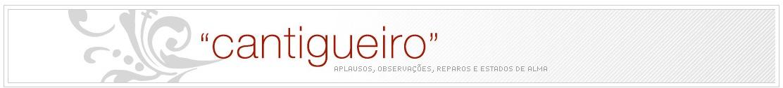 """""""CANTIGUEIRO"""""""