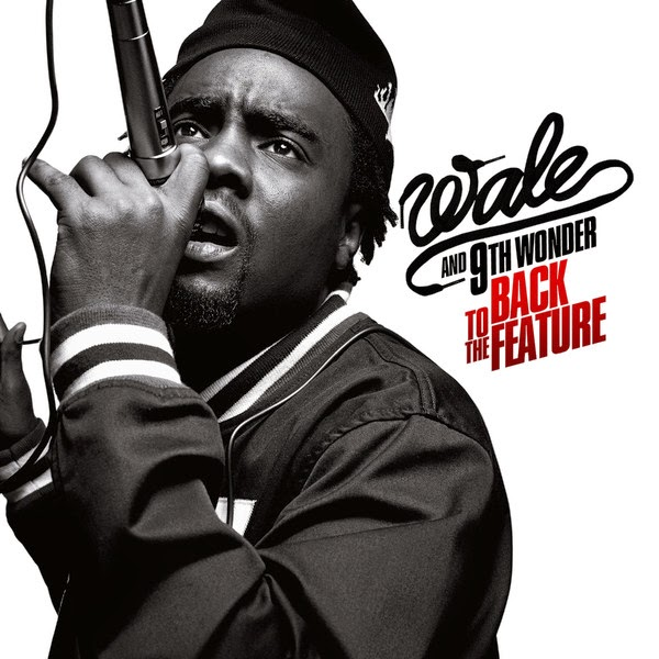 Wale & 9th Wonder - Back to the Feature Cover