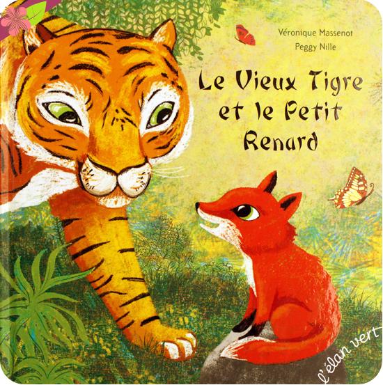 Le vieux tigre et le petit renard de Véronique Massenot et Peggy Nille - l'élan vert