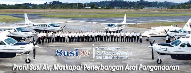 Profil Susi Air, Maskapai Penerbangan Asal Pangandaran