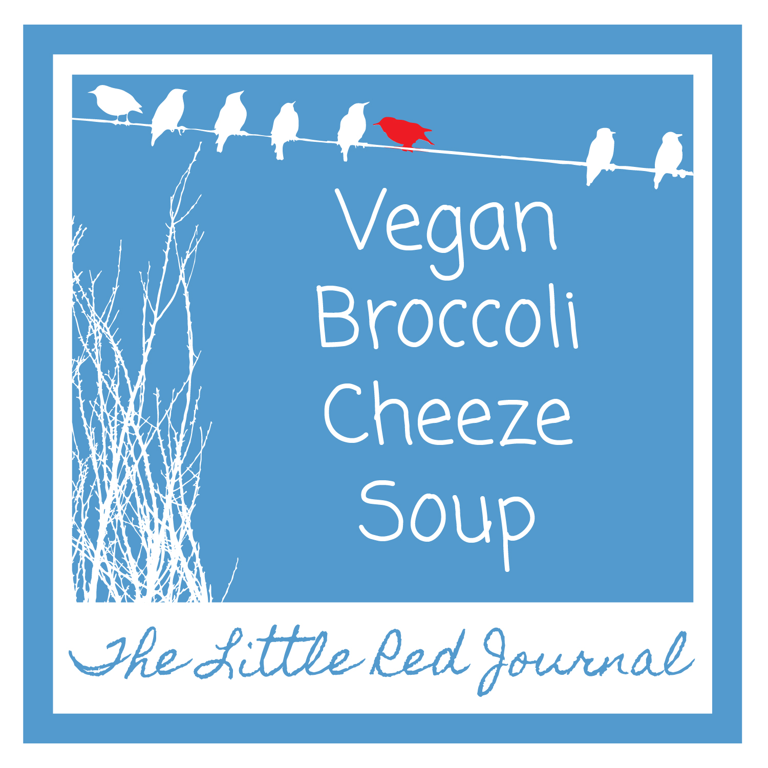 The Little Red Journal: Broccoli Cheeze Soup