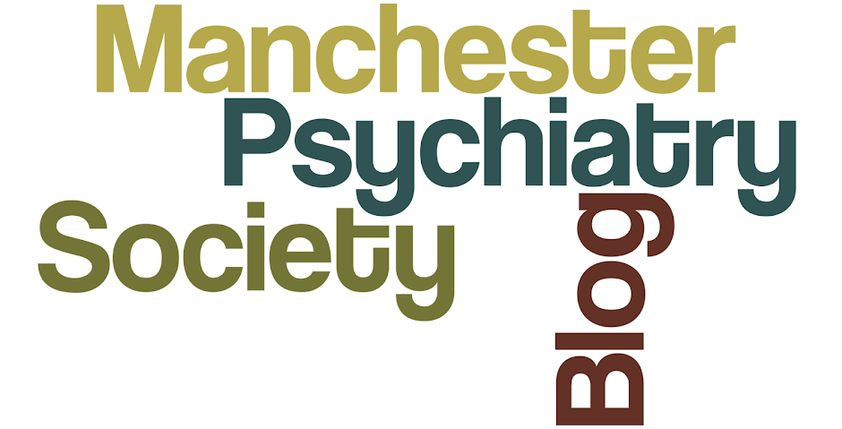 Manchester Psychiatry Society Blog