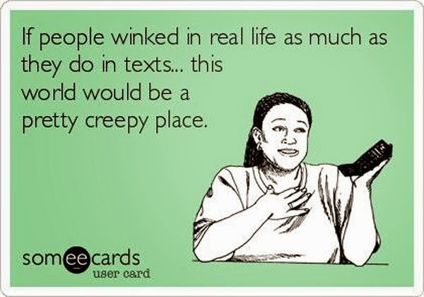 Funny eCards and Funny Pics: If people winked in real life as much as ...