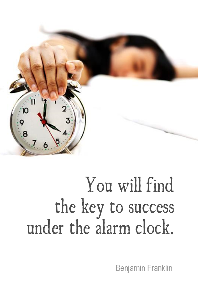 visual quote - image quotation for SUCCESS - You will find the key to success under the alarm clock. - Benjamin Franklin