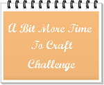 http://abitmoretimetocraft.blogspot.co.uk/2015/08/a-bit-more-time-to-craft-challenge.html