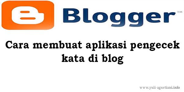 Cara membuat aplikasi pengecek kata di blogger