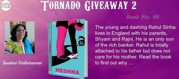 Tornado Giveaway 2: Book No. 99: MEGHNA by Sundari Venkatraman
