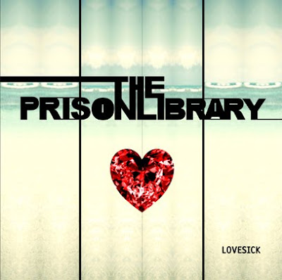 The Prison Library - Lovesick