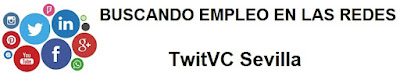 TwitVC Sevilla. Ofertas de empleo, Facebook, LinkedIn, Twitter, Infojobs, bolsa de trabajo, cursos