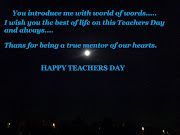 Teachers Day Messages. Posted by deepthi kranthikumar at 10:26 No comments: