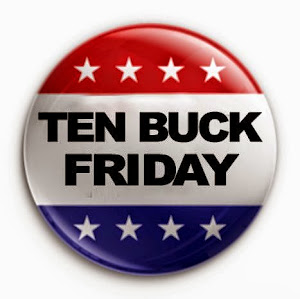 Ten Buck Friday
