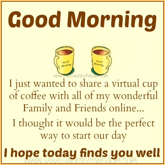 Good Morning Family Quotes : Daveswordsofwisdom good morning