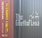 The Ghetto Flava 「GHETTO FLAVA」