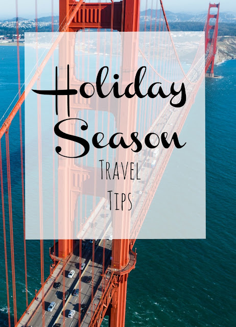 Three Important Tips for Traveling This Holiday Season