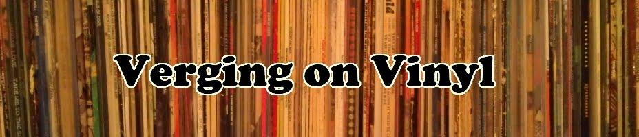 Verging on Vinyl