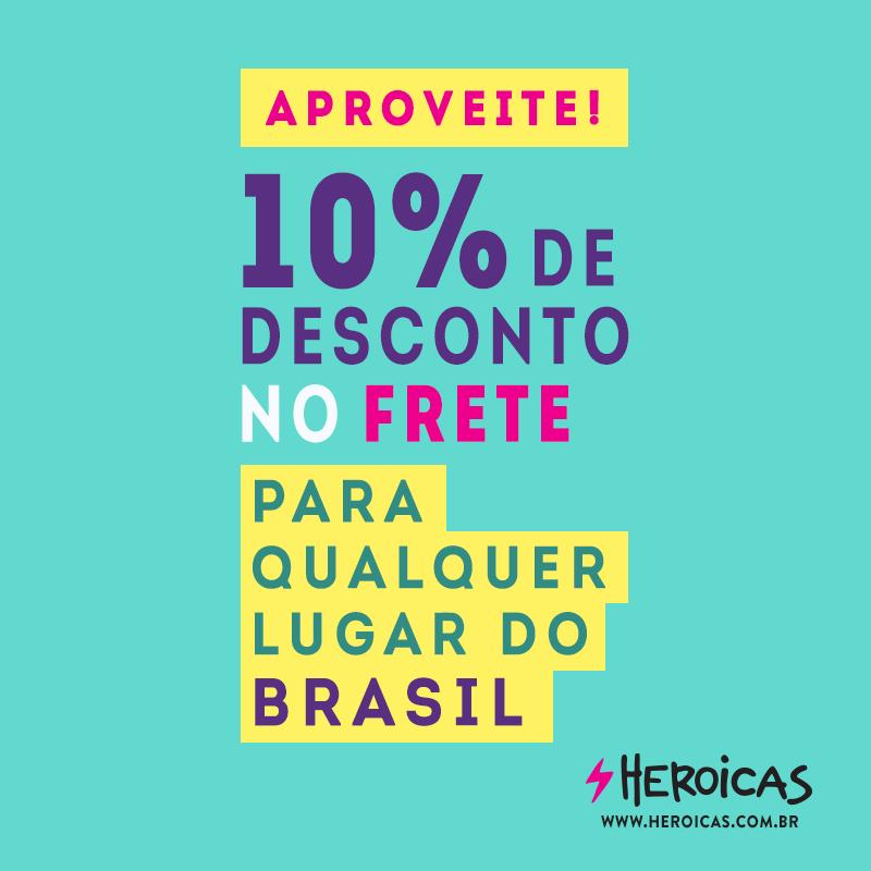 10% de desconto no frete para todo o Brasil! - Heroicas