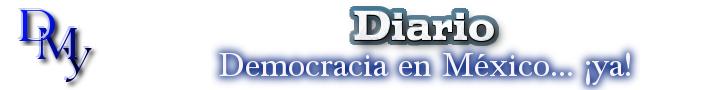 Diario Democracia en México... ¡ya!