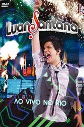 Luan Santana /  Ao Vivo no Rio Luan+Santana+%25E2%2580%2593+Ao+Vivo+No+Rio+%25282011%2529