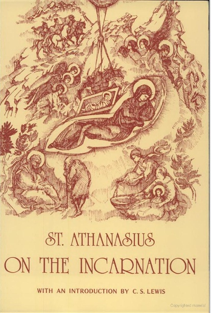 "athanasiuss incarnation of the word of We can hear the echoes of athanasius in mere christianity where lewis notes, ""the son exists because the father exists: but there never was a time before the father produced the son"" 10 for the modern reader, there is a twofold value in athanasius's the incarnation of the word of god."