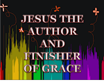Jesus the Author and Finisher of Grace