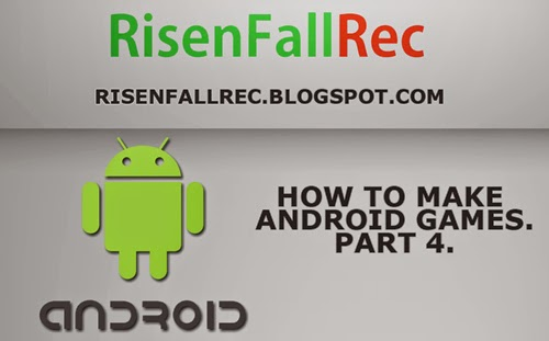 How To Make Android Games Part 4