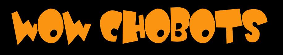 WOW CHOBOTS