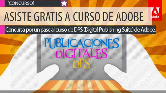 Asiste GRATIS al curso de DPS (Digital Publishing Suite).