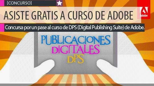 Asiste GRATIS al curso de DPS (Digital Publishing Suite).