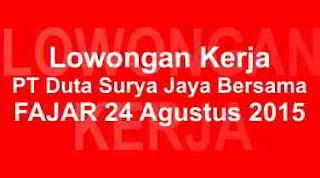 Lowongan Kerja PT Duta Surya Jaya Bersama
