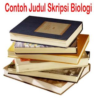 Contoh Judul Skripsi Biologi