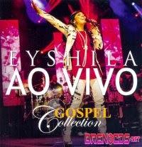 Eyshila – Gospel Collection - CD completo online