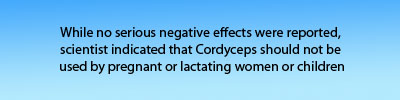 cordyceps should not be used,cordyceps unilateralis