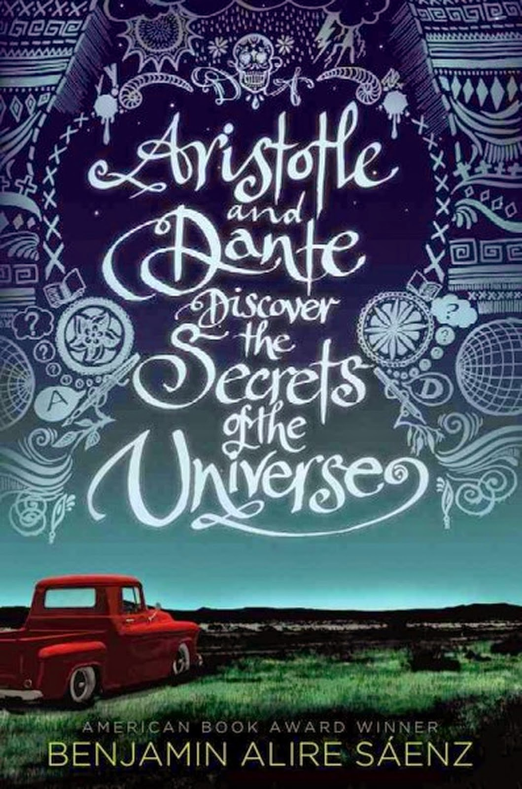 Book cover: Aristotle and Dante Discover the Secrets of the Universe. Red pick-up truck parked in a field of grass against a backdrop of hills and a twilight sky.