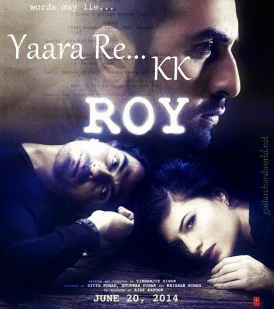 Yaara Re Chords - KK | Roy