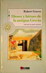Dioses y héroes de la antigua Grecia, de Robert Graves, editado por El Mundo, colección Millenium, con prólogo de Ramón Irigoyen