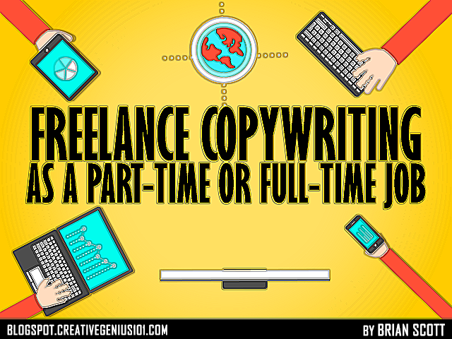 Freelance Copywriting as a Part-Time or Full-Time Job by Brian Scott