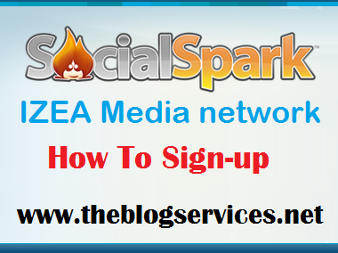 How to Signup with SocialSpark IZEA MEDIA Adnework