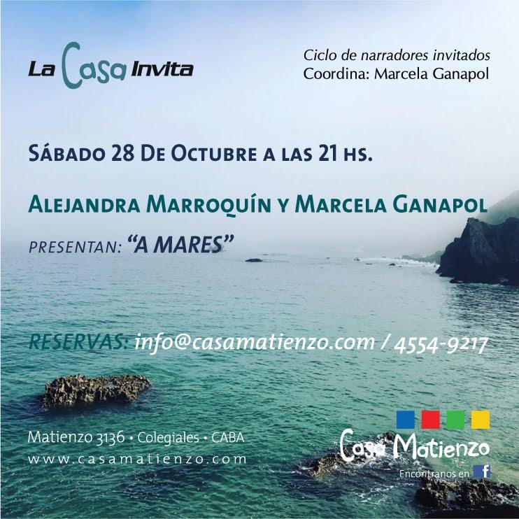 """Nueva función de LA CASA INVITA: """"A MARES"""" Marcela Ganapol - Alejandra Marroquín"""