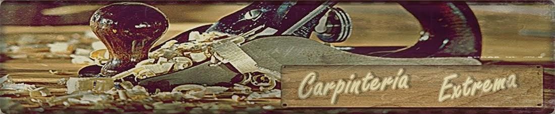 Carpinteria Extrema