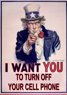 Uncle Sam wants you to turn off your cell phones.