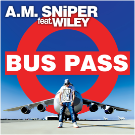 A.M Sniper new single Bus Pass ft Wiley